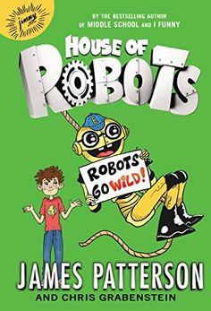 House of Robots: Robots Go Wild! by James Patterson http://www.amazon.com/dp/B00VQL4UF8/ref=cm_sw_r_pi_dp_NDItwb08GD0QW