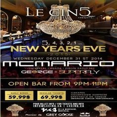 New Years Eve 2015 at Le CinQ, 1234 De La Montagne, Montreal, Quebec, H3G 1Z1, Canada on Dec31, 2014 to Jan01, 2015 at 9:00pm to 4:00am. New Years Eve 2015 Music By:MC MARIO(Universal Canada, Virgin 96)DJ Superfly.  URL:  Booking: http://atnd.it/18777-1  Category: Nightlife  Price: See Website