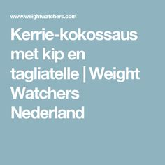 Kerrie-kokossaus met kip en tagliatelle | Weight Watchers Nederland