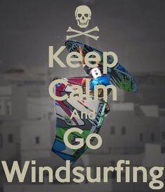 Keep Calm and Go #Windsurfing #WindSurfYoga windsurfyoga.eu