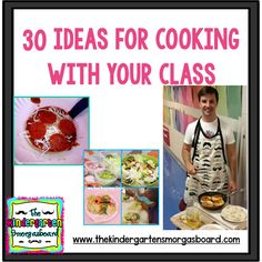 30 ideas for integrating food and cooking into your classroom!
