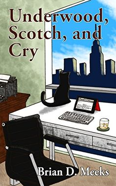 Underwood, Scotch, and Cry by Brian Meeks https://www.amazon.com/dp/B01JBTK4XI/ref=cm_sw_r_pi_dp_x_RXG8xb7HY4FHW