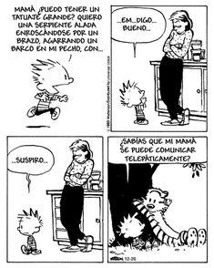 Mi mamá se puede comunicar telepáticamente. Viñeta por Calvin and Hobbes.