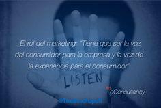 """El Tol del #Marketing: """"Tiene que ser la voz del consumidor para la empresa y la voz de la experiencia para el consumidor"""". By eConsultancy"""