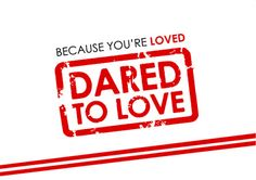 'Dared to Love - Because You're Loved' Resources for a week of challenges - practical ways for young people to step out & demonstrate God's love to those around them.