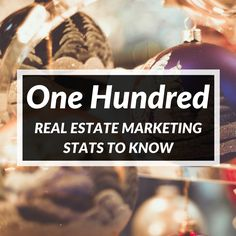 The top 100 marketing stats that matter! Plus we're doing a deep dive into the top ones you can use next year to grow your real estate business