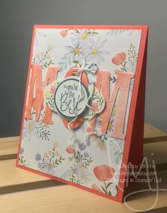 Best Mom | Stampin\' Up! | Label Me Pretty #literallymyjoy #mothersday #mom #mum #mother #flowers #DelightfulDaisyDSP #watercoloring #tranquiltide #20172018AnnualCatalog