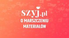 Poradnik Szyj.pl - o marszczeniu materiałów