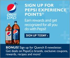 Sign Up for Pepsi Experience Points! Rewards for Pepsi Drinkers!