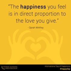 """The happiness you feel is in direct proportion to the love you give"" ~Oprah Winfrey #happyday"