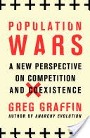 Population Wars: A New Perspective on Competition and Coexistence - Greg Graffin - Google Books