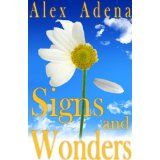 Signs and Wonders (Annie Grace adventures) (Kindle Edition)By Alex Adena