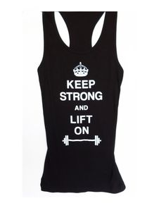 Keep Strong and Lift On Women's Workout Tank by NobullWomanApparel, $24.99