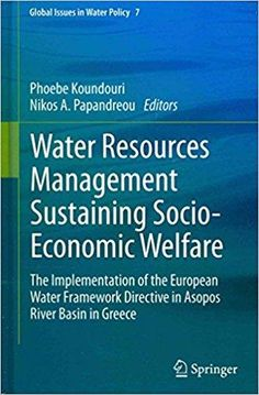 Télécharger [Water Resources Management Sustaining Socio-Economic Welfare: The Implementation of the European Water Framework Directive in Asopos River Basin in Greece] (By: Phoebe Koundouri) [published: December, 2013] Gratuit