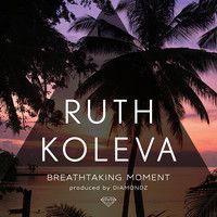 Breathtaking moment (prod. by Diamondz) by Ruth Koleva on SoundCloud