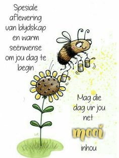 Good Morning Wishes, Morning Messages, Lekker Dag, Goeie More, Afrikaans Quotes, Mornings, Prayer, Insects, Motivational