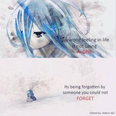 Le pire sentiment dans la vie n'est pas d'être seul. C'est d'être oublier par quelqu'un que tu ne peux pas oublier. - Citation