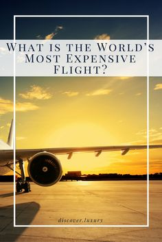 What is the World's Most Expensive Flight?