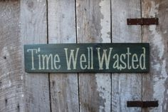 Time Well Wasted Wood Sign Porch Patio Decor Babe Cave Boho Decor Beach Decor Wall Decor Summertime Decor vacation house Decor by FoothillPrimitives on Etsy