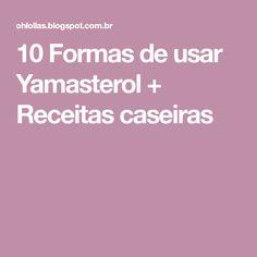 10 Formas de usar Yamasterol + Receitas caseiras