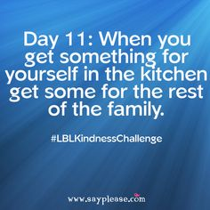 Make it a point today to be the person that gets the drink or snack for the whole family, without even asking. They might initially be shocked but it could become the norm in your house. Kindness Challenge, Lunch Box, Rest, Challenges, Drink, Kitchen, Blog, House, Beverage