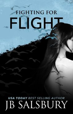"""FIGHTING FOR FLIGHT"" by J.B. Salsbury"