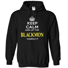 Keep Calm And Let BLACKMON Handle It