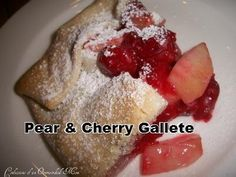 Yummy Dessert Recipe Pear & Cherry galette #dessert #recipes