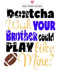 Little Brother loving his Big Brother Play like Mine SVG football Design Vector tshirt or baby onepiece - Bruder Football Signs, Football Cheer, Football Baby, Football Season, Football Players, Football Awards, Jets Football, Football Humor, Football Stuff