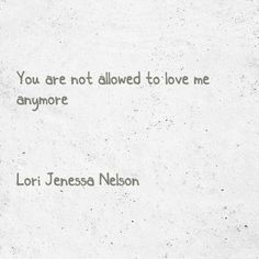There was a time nobody was.  #writing #lorijenessanelson | Poetry, quotes, typography, books | Pinterest