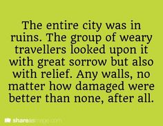 The entire city was in ruins...