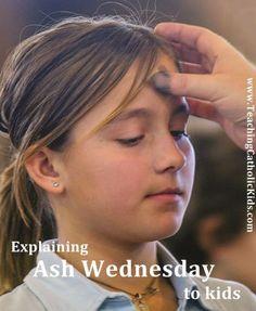 Explaining Ash Wednesday to your Catholic kids