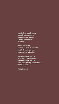 Quotes Rindu, Story Quotes, Tumblr Quotes, Text Quotes, People Quotes, Mood Quotes, Life Quotes, Qoutes, Cinta Quotes