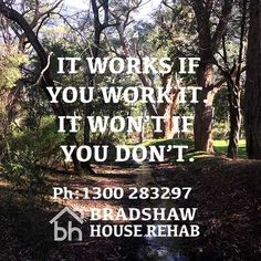 Bradshaw House offers a proven 24/7 residential 28 day treatment program.  Call Today Ph: 1300 28 3297