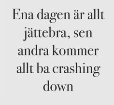 Sad Quotes, Great Quotes, Love Quotes, Swedish Quotes, Deep Texts, Sounds Good To Me, Hard To Love, Depression Quotes, Heartbroken Quotes