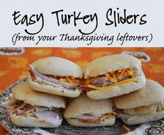 Thanksgiving Leftover Recipes So Delicious You'll Break Out the China Again! Turkey Sliders and Thanksgiving Dinner Casserole