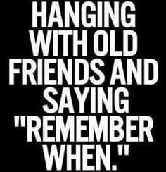Love Reminiscing With My Wonderful Long Time Friends! Especially After  Losing Touch For A Long Time!