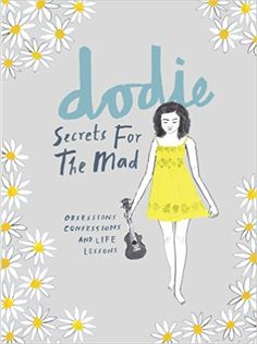Secrets for the Mad: Obsessions, Confessions and Life Lessons: Amazon.co.uk: Dodie Clark: 9781785036804: Books
