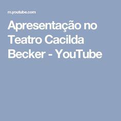 Apresentação no Teatro Cacilda Becker - YouTube