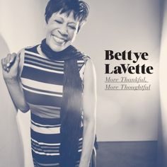More Thankful, More Thoughtful: Bettye Lavette