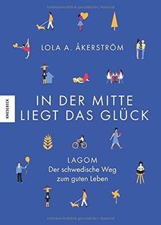 In der Mitte liegt das Glück: Lagom - Das schwedische Hygge, http://www.amazon.de/dp/3957281393/ref=cm_sw_r_pi_awdl_xs_yvOZzbAKZRPJA