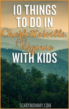 Heading to Charlottesville with the family? Check out these 10 hot spots, brought to you by none other than moms who live in Charlottesville, Virginia with kids.  Get great tips and ideas for things to do with the kids in Scary Mommy's travel guide!  summer | spring break | vacation | parenting advice
