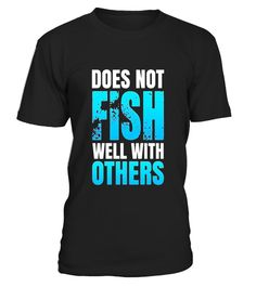 """# Fishing T Shirt - Funny Quote Boating Fisherman Gift Idea .  Special Offer, not available in shops      Comes in a variety of styles and colours      Buy yours now before it is too late!      Secured payment via Visa / Mastercard / Amex / PayPal      How to place an order            Choose the model from the drop-down menu      Click on """"Buy it now""""      Choose the size and the quantity      Add your delivery address and bank details      And that's it!      Tags: Funny Does Not Fish Well…"""