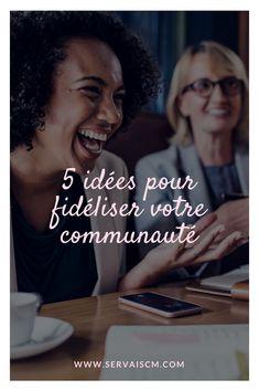 Les réseaux sociaux sont, aujourd'hui, le meilleur moyen de fidéliser une communauté. Découvrez cinq idées pour fidéliser efficacement cette dernière Hui, Articles, Social Media