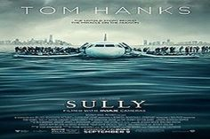"""Sully"" & is portrayed by Tom Hanks glided his disabled plane onto the frigid waters of the Hudson River, saving the lives of all 155 aboard."