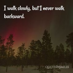 Ever Walk Backwards President Quote