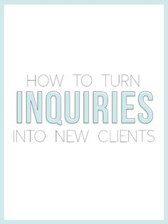 How To Turn Inquiries Into New Clients (PLUS A FREEBIE) — The Alisha Nicole business tips #succeed #business