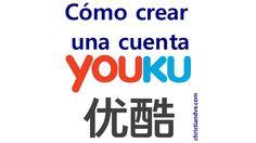 Cómo crear una cuenta en Youku sin número de teléfono chino