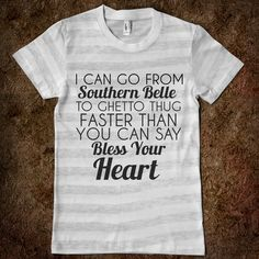 f133603b2 Southern Belle To Ghetto Thug | T-Shirt | Funny Sassy Shirts | SKREENED