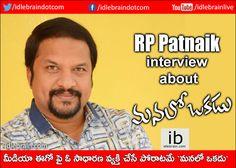 RP Patnaik interview about Manalo Okadu మీడియా ఈగో పై ఓ సాధారణ వ్యక్తి చేసే పోరాటమే `మనలో ఒకడు` - ఆర్.పి.పట్నాయక్ http://www.idlebrain.com/news/today/interview-rppatnaik-manalookadu.html